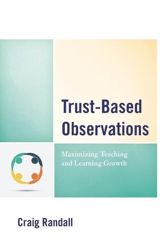 Trust-Based Observations: Maximizing Teaching and Learning Growth (Paperback)