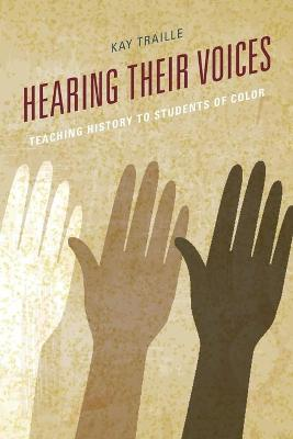 Hearing their Voices: Teaching History to Students of Color (Paperback)