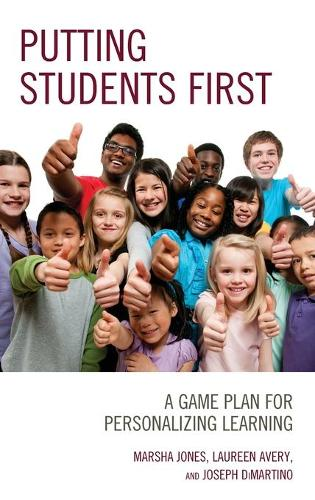 Putting Students First: A Game Plan for Personalizing Learning (Hardback)