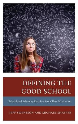 Defining the Good School: Educational Adequacy Requires More than Minimums (Hardback)
