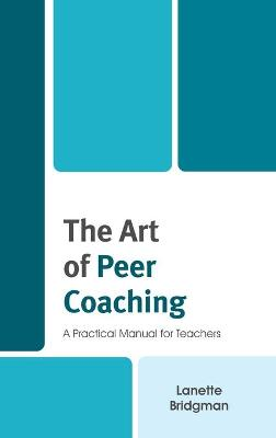 The Art of Peer Coaching: A Practical Manual for Teachers (Hardback)