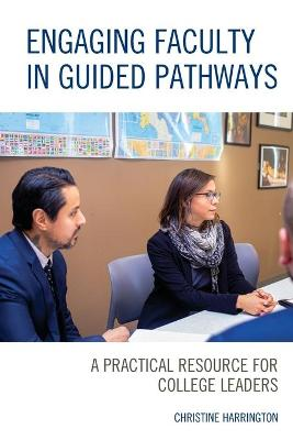 Engaging Faculty in Guided Pathways: A Practical Resource for College Leaders (Paperback)