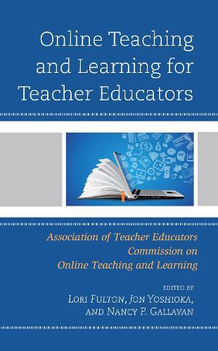 Online Teaching and Learning for Teacher Educators (Hardback)