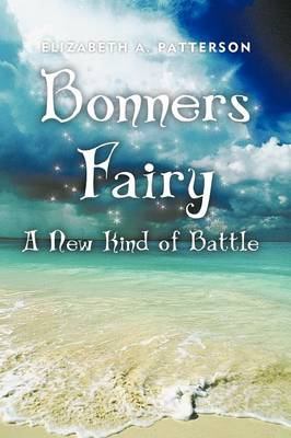 A New Kind of Battle: A Bonners Fairy Novel (Paperback)