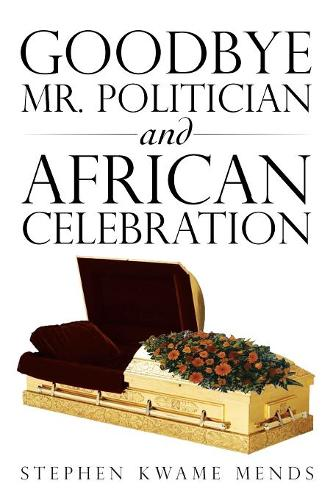Goodbye Mr. Politician and African Celebration (Paperback)