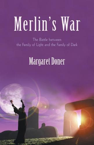 Merlin's War: The Battle Between the Family of Light and the Family of Dark (Paperback)