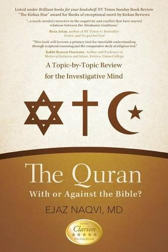 The Quran: With or Against the Bible?: A Topic-By-Topic Review for the Investigative Mind (Paperback)