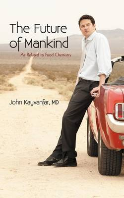 The Future of Mankind: As Related to Food Chemistry (Paperback)