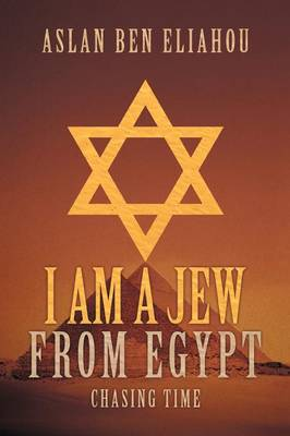 I Am a Jew from Egypt: Chasing Time (Paperback)