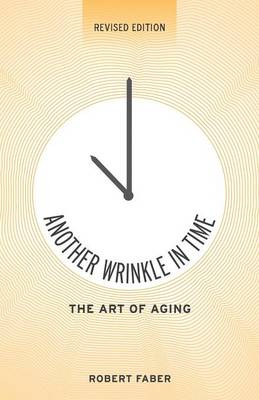 Another Wrinkle in Time: The Art of Aging (Paperback)
