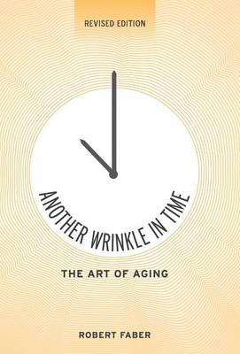 Another Wrinkle in Time: The Art of Aging (Hardback)