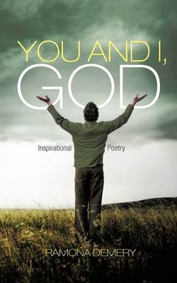 You and I, God: Inspirational Poetry (Paperback)