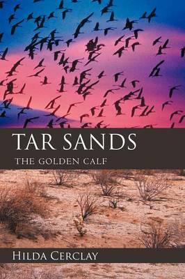 Tar Sands: The Golden Calf (Paperback)