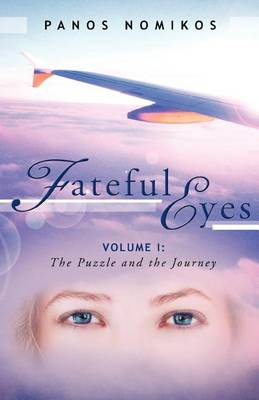 Fateful Eyes: Volume 1: The Puzzle and the Journey (Paperback)
