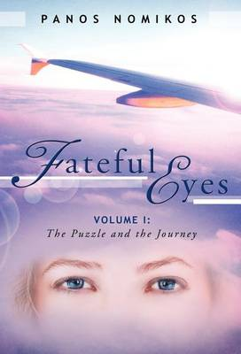 Fateful Eyes: Volume 1: The Puzzle and the Journey (Hardback)