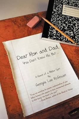 Dear Mom and Dad: You Don't Know Me, But ... (Paperback)