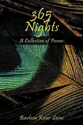 365 Nights: A Collection of Poems Written by Bavleen Kaur Saini (Paperback)