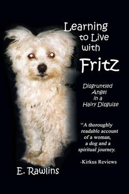 Learning to Live with Fritz: Disgruntled Angel in a Hairy Disguise (Paperback)