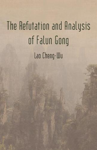 The Refutation and Analysis of Falun Gong (Paperback)