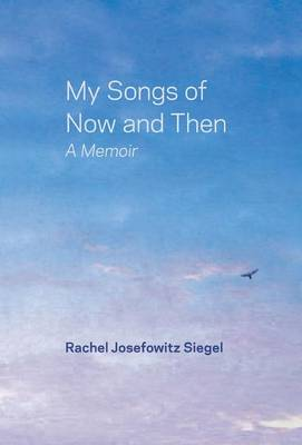 My Songs of Now and Then: A Memoir (Hardback)