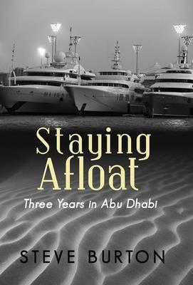 Staying Afloat: Three Years in Abu Dhabi (Hardback)