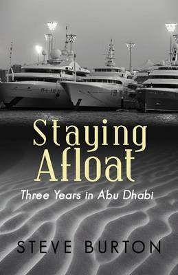 Staying Afloat: Three Years in Abu Dhabi (Paperback)