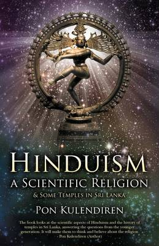Hinduism a Scientific Religion: & Some Temples in Sri Lanka (Paperback)