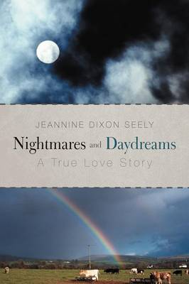 Nightmares and Daydreams: A True Love Story (Paperback)