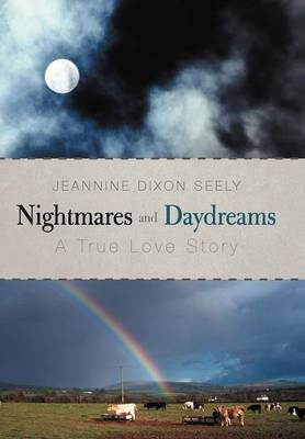 Nightmares and Daydreams: A True Love Story (Hardback)
