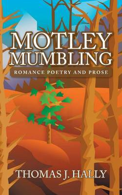 Motley Mumbling: Romance Poetry and Prose (Paperback)