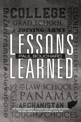 Lessons Learned: An Army Reporter Turned Jag Lawyer Reflects on the Lessons He's Learned Thus Far (Paperback)