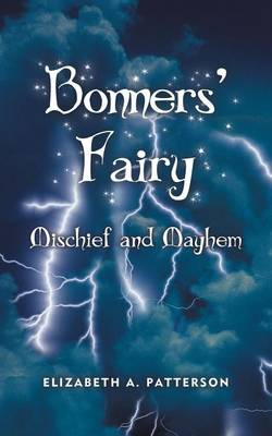 Mischief and Mayhem: A Bonners' Fairy Novel (Paperback)
