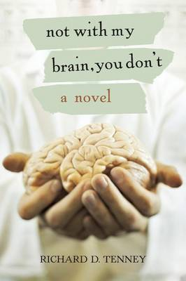 Not with My Brain, You Don't (Paperback)