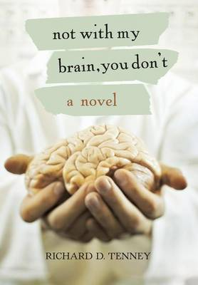 Not with My Brain, You Don't (Hardback)