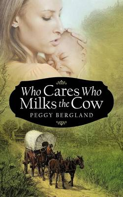 Who Cares Who Milks the Cow (Paperback)