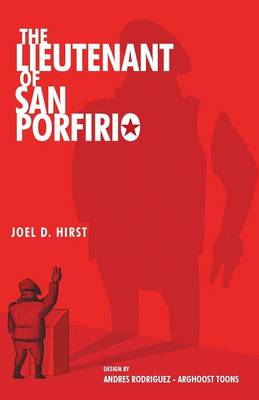 The Lieutenant of San Porfirio (Paperback)