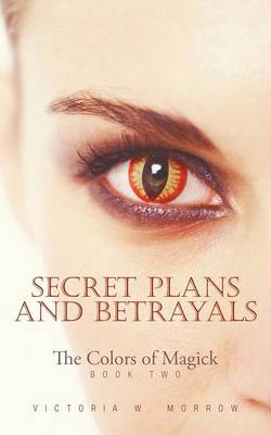 Secret Plans and Betrayals: The Colors of Magick (Paperback)