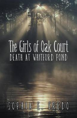 The Girls of Oak Court: Death at Whitford Pond (Paperback)