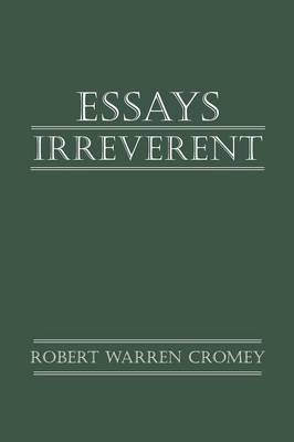 Essays Irreverent (Paperback)