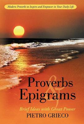 Proverbs and Epigrams: Brief Ideas with Great Power (Hardback)
