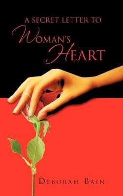 A Secret Letter to a Woman's Heart (Paperback)