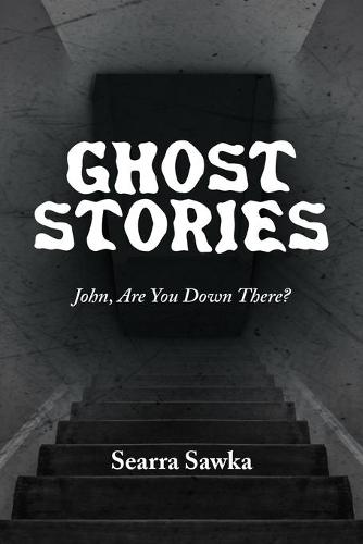 Ghost Stories: John, Are You Down There? (Paperback)