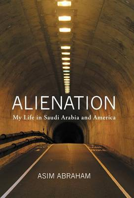 Alienation: My Life in Saudi Arabia and America (Hardback)