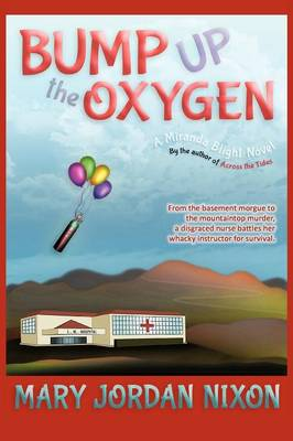 Bump Up the Oxygen: A Miranda Blight Novel (Paperback)
