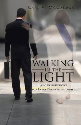 Walking in the Light: Basic Instructions for Every Believer in Christ (Paperback)
