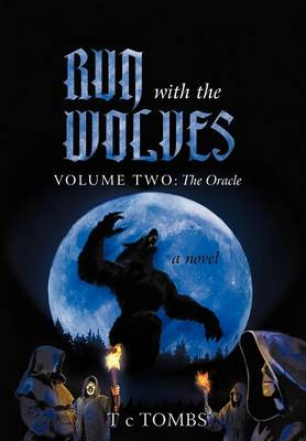 Run with the Wolves: Volume Two: The Oracle (Hardback)