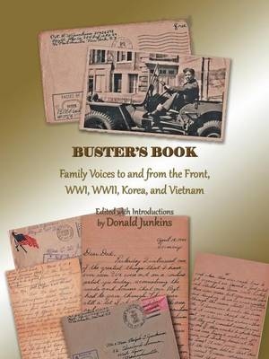 Buster's Book: Family Voices to and from the Front, Wwi, WWII, Korea, and Vietnam (Paperback)