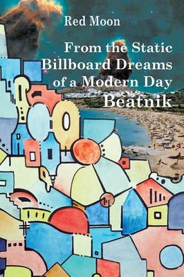 From the Static Billboard Dreams of a Modern Day Beatnik (Paperback)