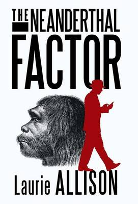 The Neanderthal Factor: A Murder Mystery (Hardback)