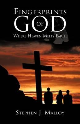Fingerprints of God: Where Heaven Meets Earth (Paperback)